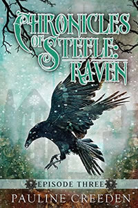 Chronicles of Steele:  Raven by Pauline Creeden