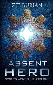 Absent Hero by Z.T. Burian
