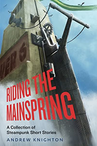Riding the Mainspring by Andrew Knighton