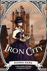 The Key to the Iron City by Donna Hawk