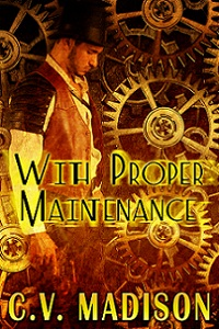 With Proper Maintenance by C. V. Madison
