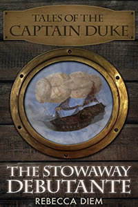 The Stowaway Debutante by Rebecca Diem