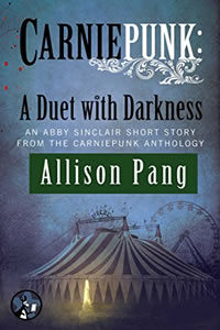 Carniepunk:  A Duet with Darkness by Allison Pang