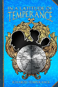 In a Latitude of Temperance by Ichabod Temperance