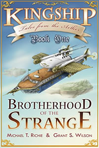 Brotherhood of the Strange:  Kingship by Michael T. Richie & Grant S. Wilson