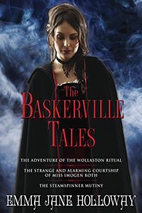 The Baskerville Tales (anthology) by Emma Jane Holloway