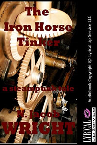 The Iron Horse Tinke by N. Jacob Wright