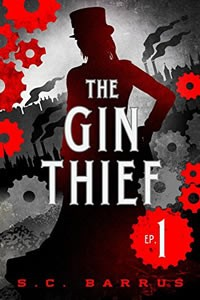 The Gin Thief by S.C. Barrus