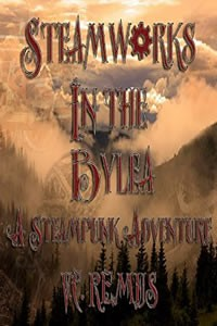 Steamworks in the Bylea by V.C. Remus
