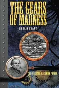 The Gears of Madness by Iain Grant