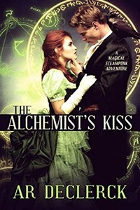 The Alchemist's Kiss by AR Declerck