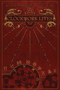 Clockwork Lives by Kevin J. Anderson and Neil Peart