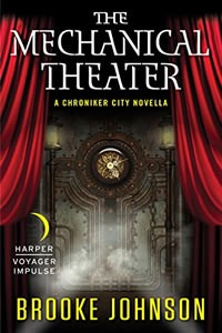 The Mechanical Theater by Brooke Johnson