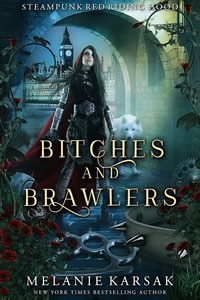 Bitches and Brawlers by Melanie Karsak