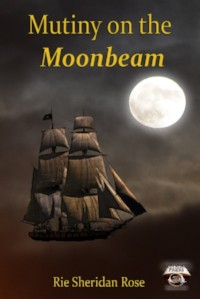 Mutiny on the Moonbeam by Rie Sheridan Rose