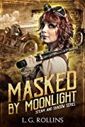 Masked by Moonlight by L. G. Rollins