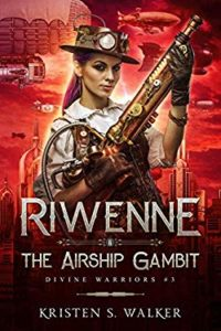 Riwenne and the Airship Gambit by Kristen S. Walker